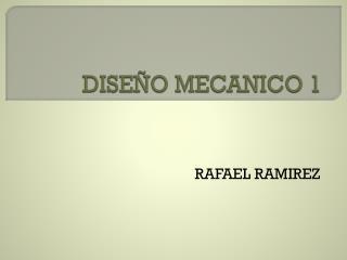DISEÑO MECANICO 1