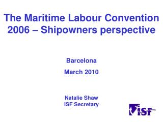 The Maritime Labour Convention 2006 – Shipowners perspective
