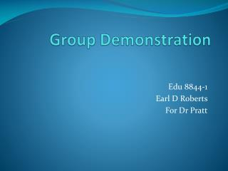 Group Demonstration