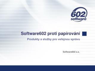 Co české úřady řeší ve spolupráci se Software602