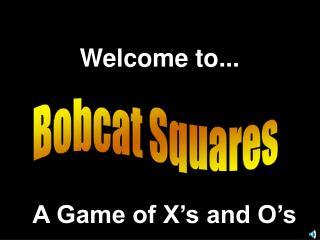 Bobcat Squares