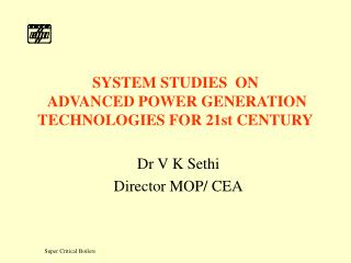 SYSTEM STUDIES  ON  ADVANCED POWER GENERATION TECHNOLOGIES FOR 21st CENTURY