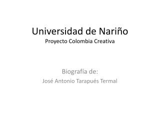 Universidad de Nariño  Proyecto Colombia Creativa