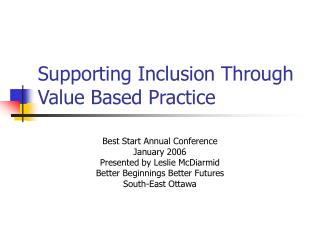 Supporting Inclusion Through Value Based Practice