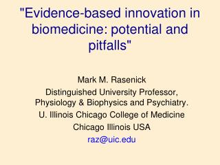 """Evidence-based innovation in biomedicine: potential and pitfalls"""