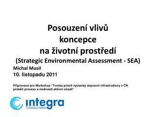 Posouzení vlivů  koncepce na životní prostředí (Strategic Environmental Assessment - SEA)