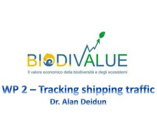 WP 2 – Tracking shipping traffic Dr. Alan  Deidun