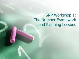 SNP Workshop 1: The Number Framework and Planning Lessons