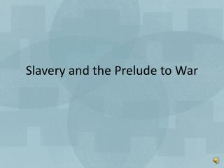 Slavery and the Prelude to War