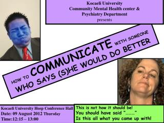 HOW TO COMMUNICATE WITH SOMEONE WHO SAYS (S)HE WOULD DO BETTER