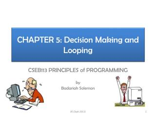 CHAPTER 5: Decision Making and Looping