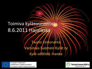 Toimiva kyläsuunnittelu 8.6.2011 Hajalassa
