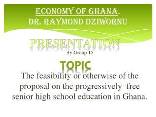 ECONOMY OF GHANA . DR. RAYMOND DZIWORNU
