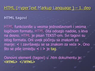 HTML  ( H yper T ext  M arkup  L anguage )  – 1. deo