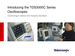 Introducing the TDS3000C Series Oscilloscopes