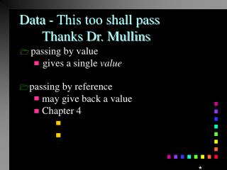 Data - This too shall pass 	Thanks Dr. Mullins