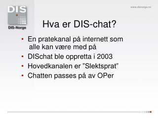 Hva er DIS-chat?