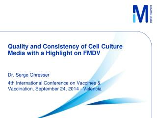 Quality and  Consistency  of  Cell Culture  M edia  with a  Highlight  on FMDV