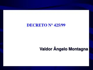 DECRETO N° 425/99 Valdor Ângelo Montagna