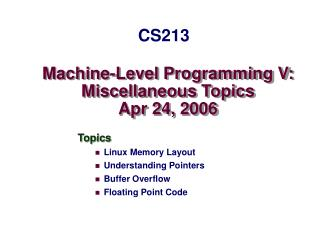 Machine-Level Programming V: Miscellaneous Topics Apr 24, 2006