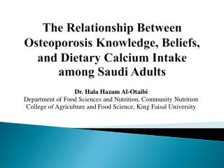 Dr.  Hala Hazam  Al- Otaibi Department of Food Sciences and Nutrition, Community Nutrition