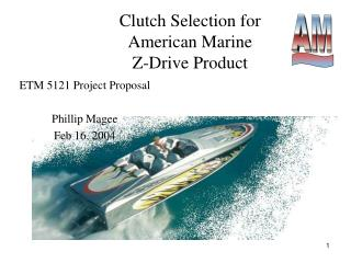 Clutch Selection for  American Marine Z-Drive Product