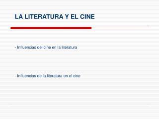 LA LITERATURA Y EL CINE  Influencias del cine en la literatura