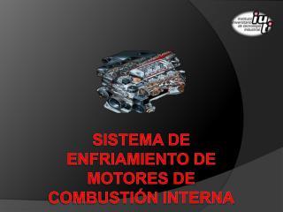 Sistema de Enfriamiento de Motores de Combusti n Interna