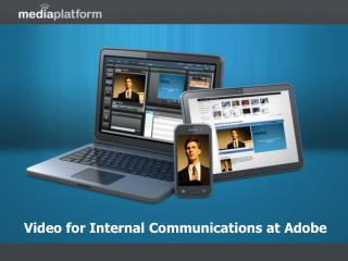 Video for Internal Communications at Adobe