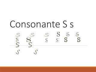 Consonante S s
