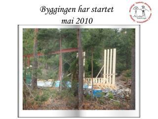 Byggingen har startet mai 2010