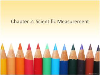 Chapter 2: Scientific Measurement