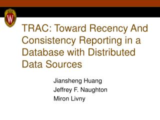TRAC: Toward Recency And Consistency Reporting in a Database with Distributed Data Sources