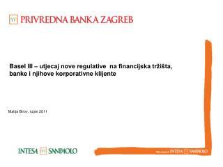 Basel III   utjecaj nove regulative  na financijska tr i ta, banke i njihove korporativne klijente