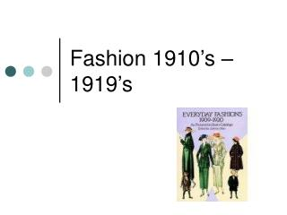 Fashion 1910's – 1919's