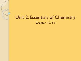 Unit 2: Essentials of Chemistry