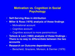 Motivation vs. Cognition in Social Psychology