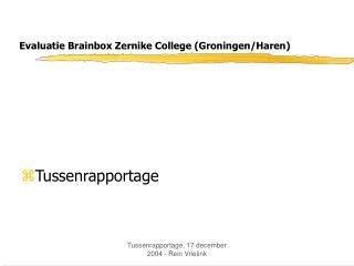 Evaluatie Brainbox Zernike College (Groningen/Haren)