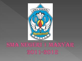 SMA NEGERI 1 MANYAR 2011-2012