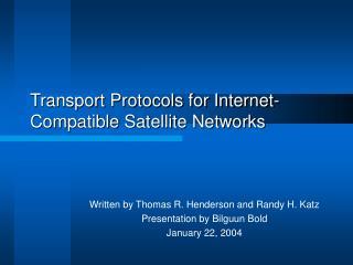 Transport Protocols for Internet-Compatible Satellite Networks