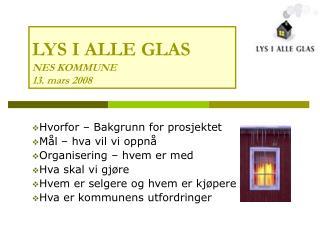 LYS I ALLE GLAS NES KOMMUNE 13. mars 2008