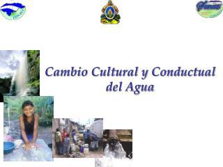 Cambio Cultural y Conductual  del Agua