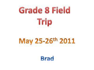 Grade 8 Field Trip