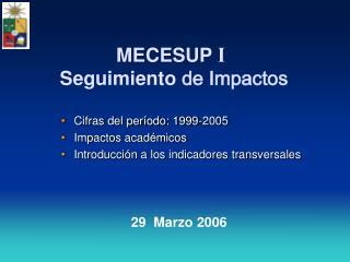 MECESUP I  Seguimiento  de Impactos