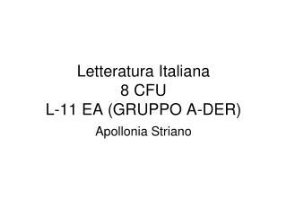Letteratura Italiana 8 CFU L-11 EA (GRUPPO A-DER)