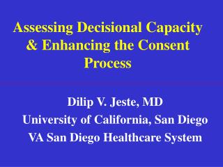 Assessing Decisional Capacity & Enhancing the Consent Process