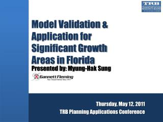 Model Validation & Application for Significant Growth Areas in Florida