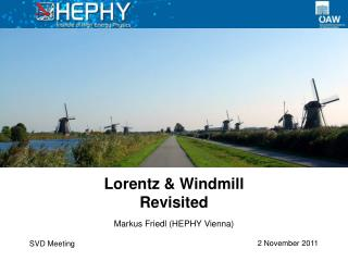 Lorentz & Windmill Revisited
