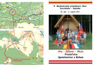 8.  Medzinárodný prázdninový tábor K orutánsko  -  Rakúsko 30.  júla  - 6.  augusta  2011
