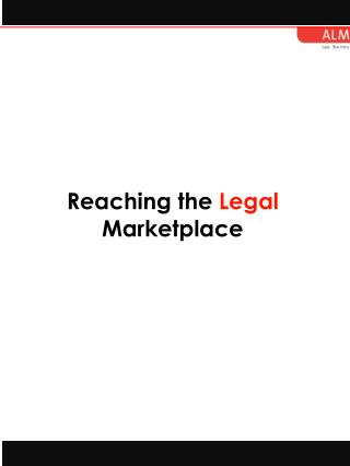 Reaching the Legal  Marketplace